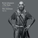 Kevin Johansen + The Nada: Mis Américas, Vol. 1/2/Kevin Johansen