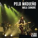 Mala Sangre (En Vivo)/Pelo Madueño