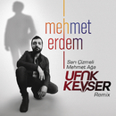 Sarı Çizmeli Mehmet Ağa (Ufuk Kevser Remix)/Mehmet Erdem