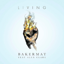 Living feat.Alex Clare/Bakermat