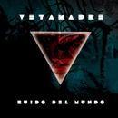 Ruido del Mundo/Vetamadre