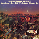 You Can't Get Off with Your Shoes On/Barefoot Jerry