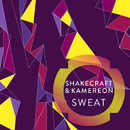 Sweat/Shakecraft & Kamereon