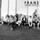Young Like Us/Frans