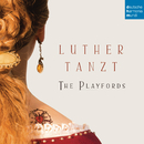 Luther tanzt/The Playfords