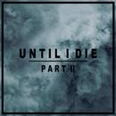 Until I Die, Pt. 2/Sebastian Lind