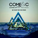 Clothes Off (feat. Alexia Bosch) [We Color Tour 2016 Remix]/Come & C