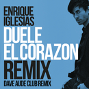 DUELE EL CORAZON (Dave Audé Club Mix)/Enrique Iglesias