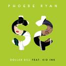 Dollar Bill feat.Kid Ink/Phoebe Ryan