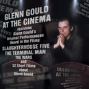Glenn Gould at the Cinema (International Version)/グレン・グールド