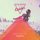 Fall for You (Poolside Mix)/Just Kiddin