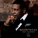 Dress To Impress/Keith Sweat