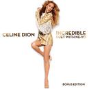 Incredible feat. Ne-Yo/Celine Dion