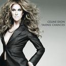 Taking Chances Deluxe Digital album/Celine Dion