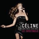La Tournée Mondiale Taking Chances  LE SPECTACLE/Celine Dion
