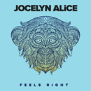 Feels Right/Jocelyn Alice