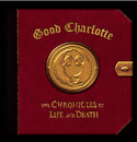 """The Chronicles of Life and Death (""""LIFE"""" version)/Good Charlotte"""