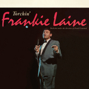 Torchin'/Frankie Laine