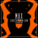 Lights Down Low (Two Friends Remix)/MAX
