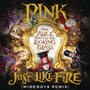 "Just Like Fire (From the Original Motion Picture ""Alice Through The Looking Glass"") (Wideboys Remix)/P!nk"