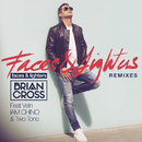 Faces & Lighters (Remixes) feat.Vein,IAM CHINO,Two Tone/Brian Cross