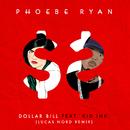 Dollar Bill (Lucas Nord Remix) feat.Kid Ink/Phoebe Ryan
