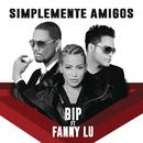 Símplemente Amigos (EP) feat.Fanny Lu/Bip