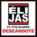 Deseándote feat.Fito Blanko/Eli Jas