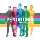 Pentatonix (Japan Super Edition)/Pentatonix