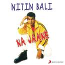 Na Jaane/Nitin Bali