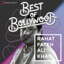 Best of Bollywood: Rahat Fateh Ali Khan/Rahat Fateh Ali Khan