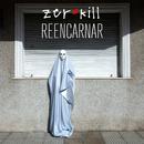 Reencarnar/Zero Kill