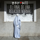 El Final de una Relación Normal/Zero Kill