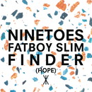 Finder (Hope) (Radio Edit)/Ninetoes vs. Fatboy Slim