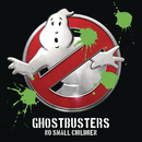 Ghostbusters/No Small Children