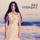 Llegar A Ti/Jaci Velasquez