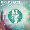 We Stay Here feat.PAM/Thomas Godel