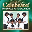 Celebrate!/Masibuyele KuJehova