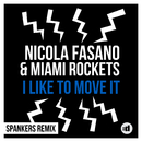 I Like to Move it (Spankers Remix)/Nicola Fasano & Miami Rockets