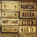 Aunque Ahora Estés Con El/Ricardo Montaner