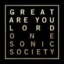Great Are You Lord EP/one sonic society
