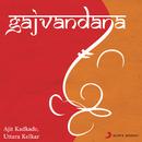Gajvandana/Ajit Kadkade & Uttara Kelkar
