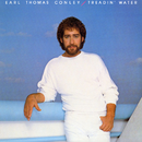 Treadin' Water/Earl Thomas Conley