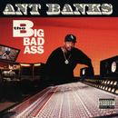 Big Badass/Ant Banks
