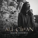 Bizim Sesimiz/Ali Cihan