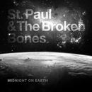 Midnight on the Earth/St. Paul & The Broken Bones