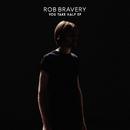 You Take Half - EP/Rob Bravery