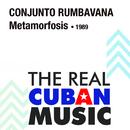 Metamorfosis (Remasterizado)/Conjunto Rumbavana