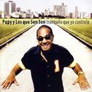 Tranquilo Que Yo Controlo (Remasterizado)/Pupy y los Que Son Son