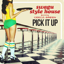 Pick It Up feat.CeeLo Green/Swagu Style House